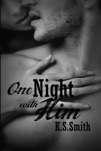 9780991027996: One Night With Him