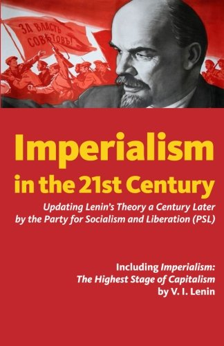 Imperialism in the 21st Century: Updating Lenin's Theory a Century Later: Party for Socialism ...