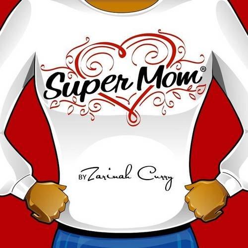 9780991034109: Super Mom
