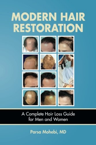 9780991034307: Modern Hair Restoration: A Complete Hair Loss Guide for Men and Women