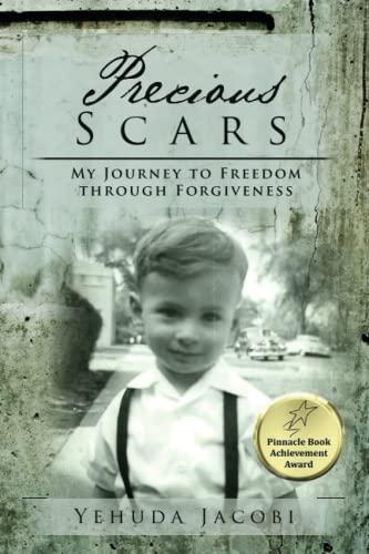 Precious Scars : My Journey to Freedom: Yehuda Jacobi