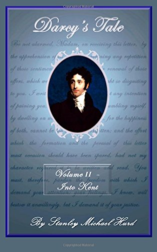 9780991038213: Darcy's Tale, Volume II: Into Kent (Volume 2)
