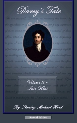 9780991038251: Darcy's Tale, Volume II: Into Kent (Volume 2)