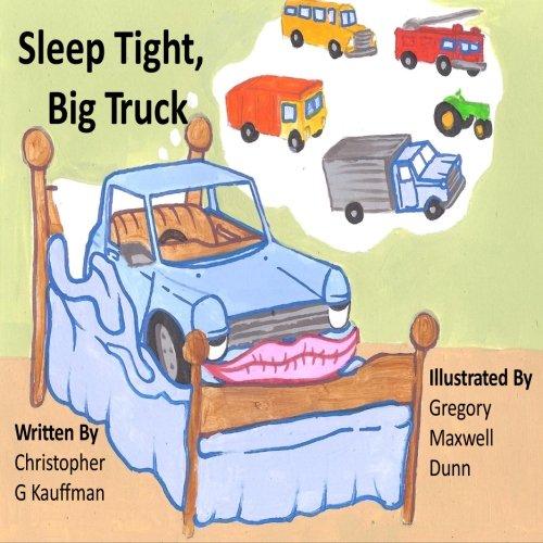 9780991046621: Sleep Tight Big Truck