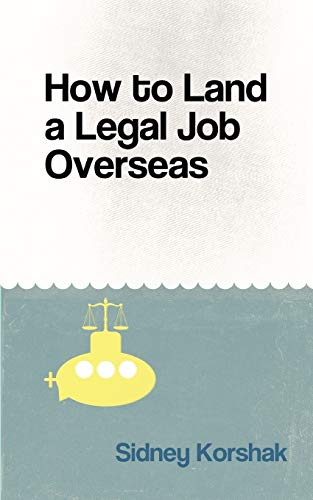 How to Land a Legal Job Overseas: Sidney Korshak