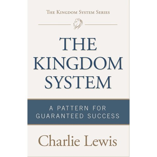 9780991059706: The Kingdom System: A Pattern for Guaranteed Success
