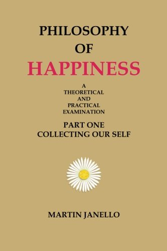 9780991064984: Philosophy of Happiness: Part One: Volume 1
