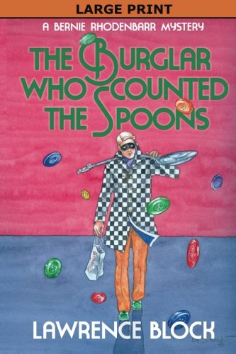 9780991068449: The Burglar Who Counted the Spoons - Large Print (Bernie Rhodenbarr Mysteries)