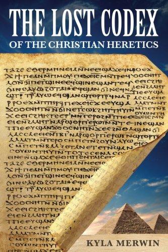 The Lost Codex of the Christian Heretics: Merwin, Kyla