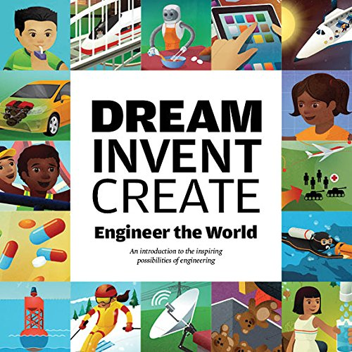 9780991077601: Dream, Invent, Create : Engineer the World (2013, Paperback)