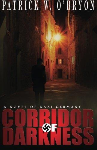 9780991078202: Corridor of Darkness: A Novel of Nazi Germany