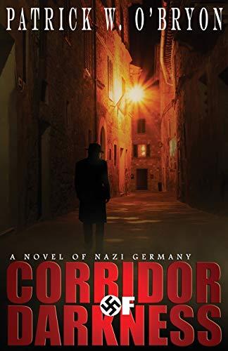9780991078226: Corridor of Darkness: A Novel of Nazi Germany