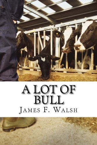 A Lot of Bull: James F. Walsh