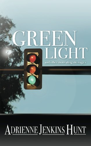 Green Light: and other motivating messages: Ms Adrienne Jenkins