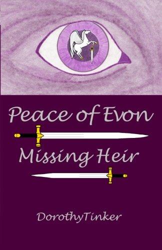 Peace of Evon: Missing Heir (Volume 1): Tinker, Dorothy