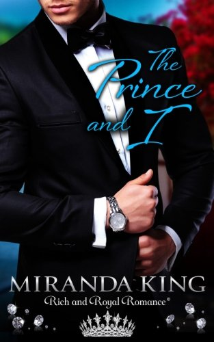 9780991087310: The Prince and I (True Royalty)