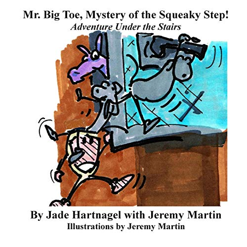 9780991089826: Mr. Big Toe, Mystery of the Squeaky Step!: Adventure Under the Stairs! (Mr. Big Toe Adventures) (Volume 3)