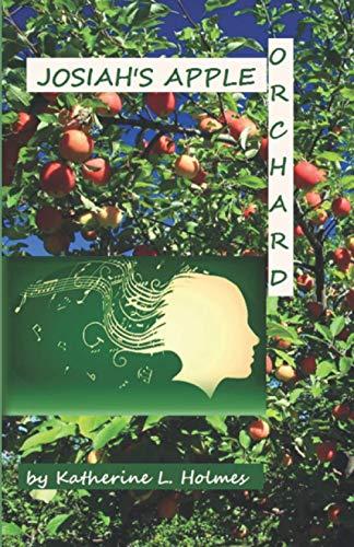 9780991091126: Josiah's Apple Orchard