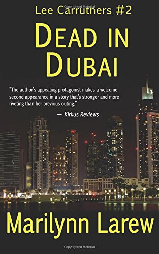 9780991091232 - Larew, Marilynn: Dead in Dubai (Lee Carruthers #2) - Livre