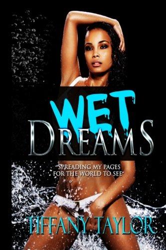 Wet Dreams: Tiffany D Taylor