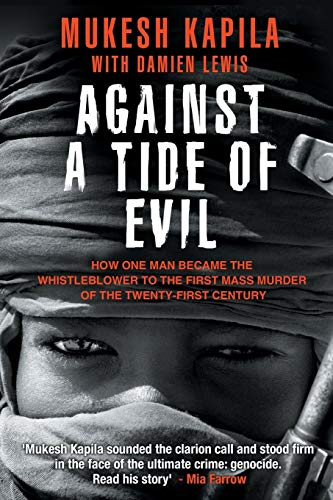 9780991099337: Against a Tide of Evil: How One Man Became the Whistleblower to the First Mass Murder Ofthe Twenty-First Century