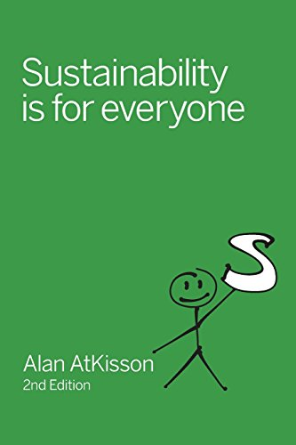 Sustainability is for Everyone: AtKisson, Alan