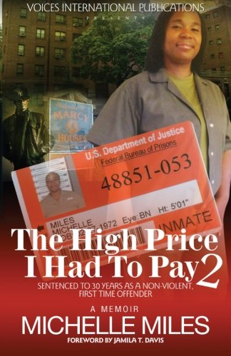 The High Price I Had to Pay 2: Sentenced to 30 Years as a Non-Violent. First Time Offender: ...