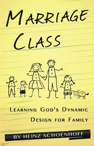 9780991111244: Marriage Class: Learning God's Dynamic Design for Family