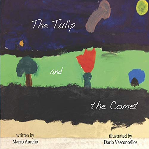 The Tulip and the Comet The Fable: Marco Aurelio