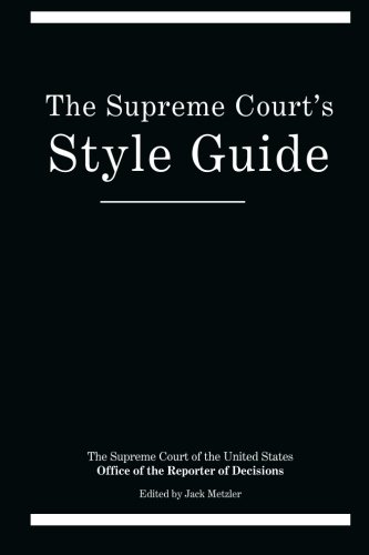 The Supreme Court's Style Guide: Office of the Reporter of Decisions Supreme Court of the ...