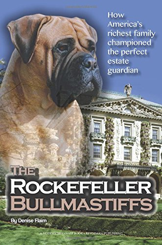 9780991116867: The Rockefeller Bullmastiffs: How America's richest family championed the perfect estate guardian