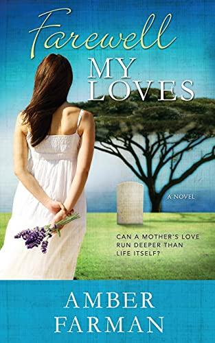 Farewell My Loves (Farewell Series) (Volume 1): Amber Farman