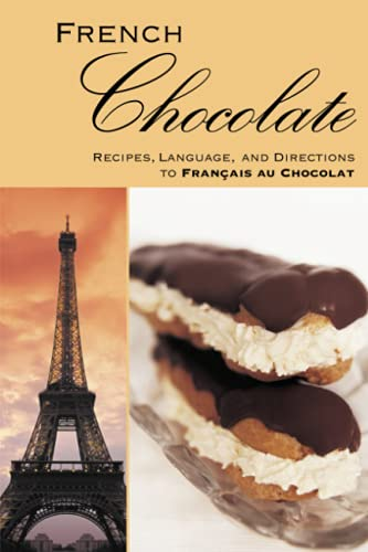 French CHOCOLATE: Recipes, Language, and Directions to Francais au Chocolat: Crump, A.K.