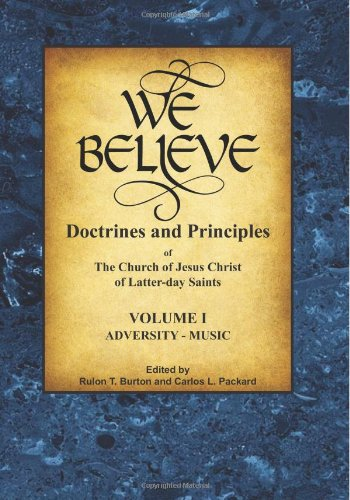 9780991122912: We Believe: Doctrines of Mormonism (Volume 1): Doctrines and Principles of the Chruch of Jesus Christ of Latter-day Saints