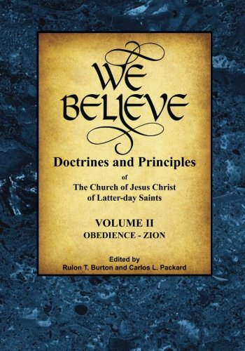 9780991122929: We Believe: Doctrines of Mormonism (Volume 2): Doctrines and Principles of the Church of Jesus Christ of Latter-day Saints