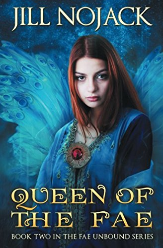 9780991123414: Queen of the Fae: Book Two in the Fae Unbound Series (Fae Unbound Teen Young Adult Fantasy Series)