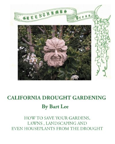 9780991126019: California Drought Gardening: How to save your Garden ... (Proprietor's Series) (Volume 7)