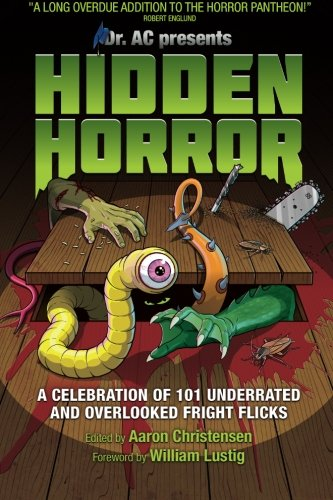 9780991127900: Hidden Horror: A Celebration of 101 Underrated and Overlooked Fright Flicks