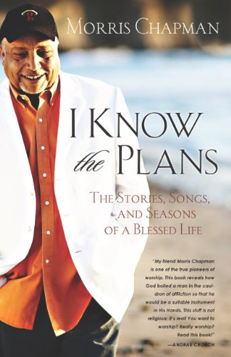 I Know the Plans: Morris Chapman