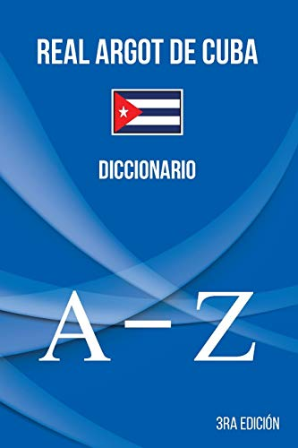 Real Argot de Cuba: Diccionario Oficial de: Brayan Abreu Gil