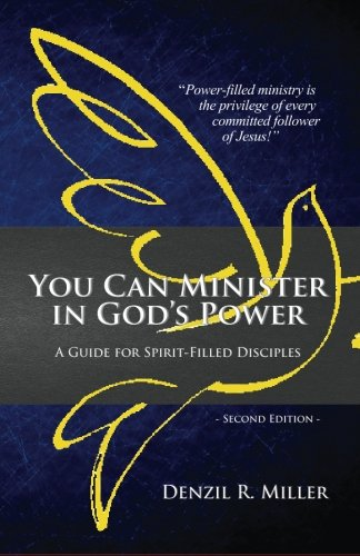 9780991133253: You Can Minister in God's Power: A Guide for Spirit-filled Disciples
