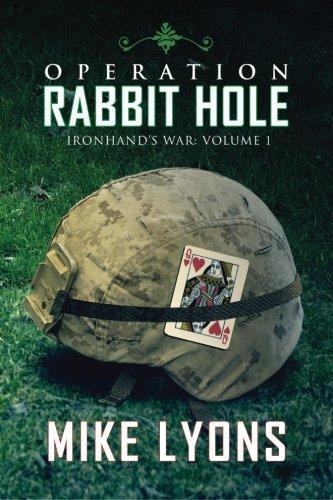 Operation Rabbit Hole (Ironhand's War) (Volume 1): Lyons, Mike