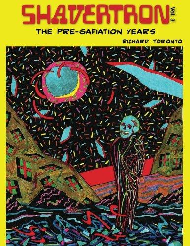 Shavertron: The Pre-Gafiation Years (Volume 3): Toronto, Mr Richard