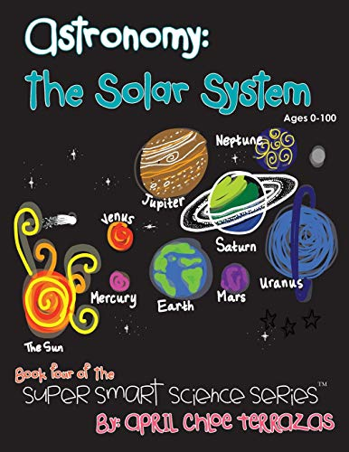 9780991147205: Astronomy: The Solar System (Super Smart Science)