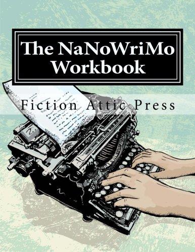 9780991149902: The NaNoWriMo Workbook (Fiction Attic Press