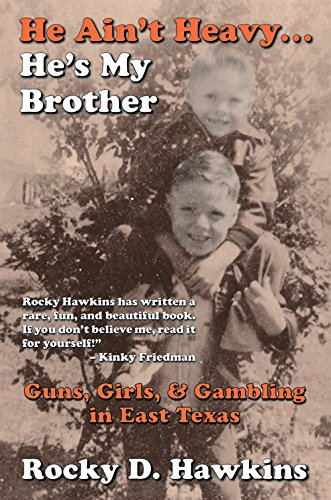 9780991151547: He Ain't Heavy, He's My Brother: Guns, Girls, & Gambling in East Texas
