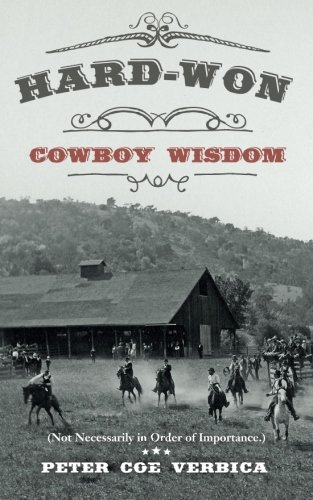 9780991153541: Hard-Won Cowboy Wisdom: (Not Necessarily in Order of Importance.)