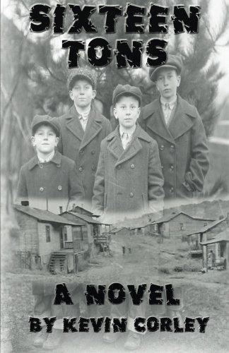 Sixteen Tons: A Novel: Corley, Kevin