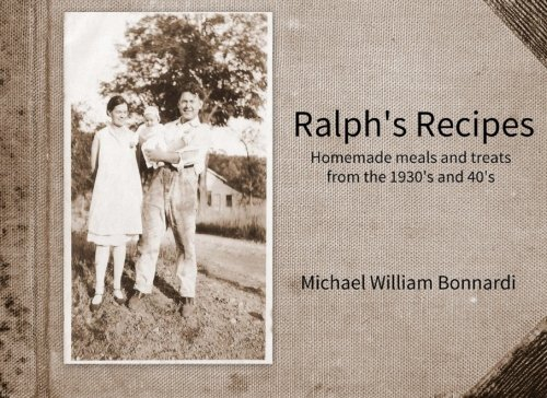 9780991164615: Ralph's Recipes: Homemade meals and treats from the 1930's and 40's
