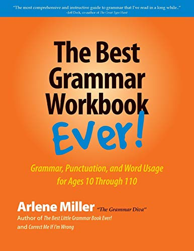 9780991167401: The Best Grammar Workbook Ever: Grammar, Punctuation, and Word Usage for Ages 10 Through 110